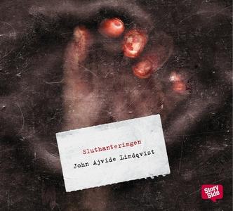 Sluthanteringen (ljudbok) av John Ajvide Lindqv