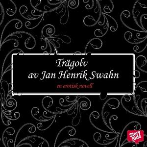 Trägolv (ljudbok) av Jan Henrik Swahn