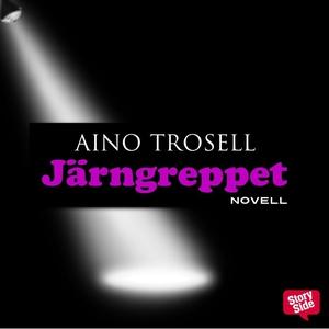Järngreppet - en novell (ljudbok) av Aino Trose
