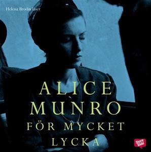 För mycket lycka (ljudbok) av Alice Munro