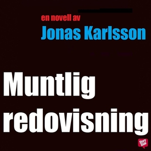 Muntlig redovisning (ljudbok) av Jonas Karlsson
