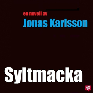 Syltmacka (ljudbok) av Jonas Karlsson