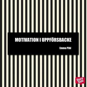 Motivation i uppförsbacke (ljudbok) av Emma Pih