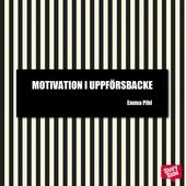 Motivation i uppförsbacke