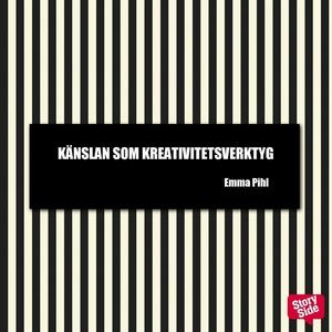 Känslan som kreativitetsverktyg (ljudbok) av Em