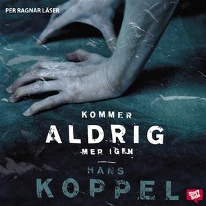 Kommer aldrig mer igen (ljudbok) av Hans Koppel