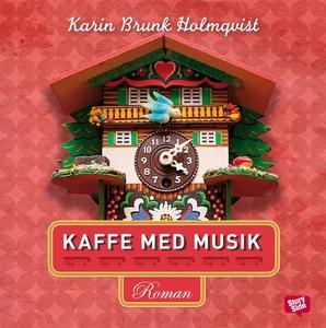 Kaffe med musik (ljudbok) av Karin Brunk Holmqv