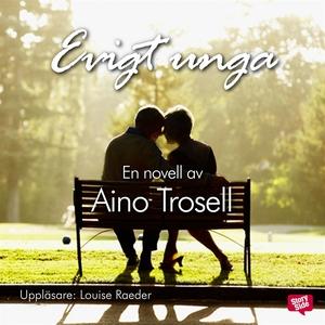 Evigt unga (ljudbok) av Aino Trosell