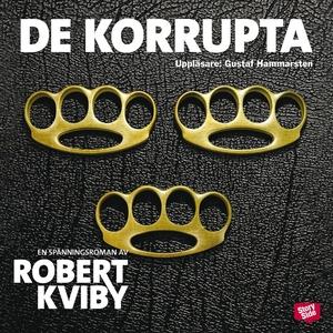 De korrupta (ljudbok) av Robert Kviby