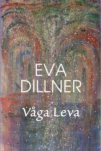Våga leva (ljudbok) av Eva Dillner