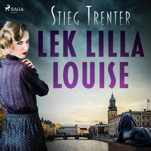 Lek, lilla Louise! (ljudbok) av Stieg Trenter