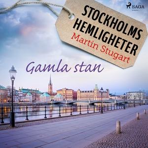 Stockholms hemligheter: Gamla stan (ljudbok) av