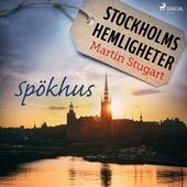 Stockholms hemligheter: Spökhus
