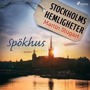 Stockholms hemligheter: Spökhus (ljudbok) av Ma