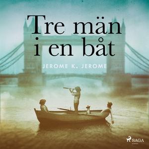 Tre män i en båt (ljudbok) av Jerome Klapka Jer