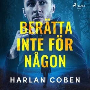 Berätta inte för någon (ljudbok) av Harlan Cobe