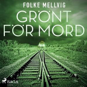 Grönt för mord (ljudbok) av Folke Mellvig