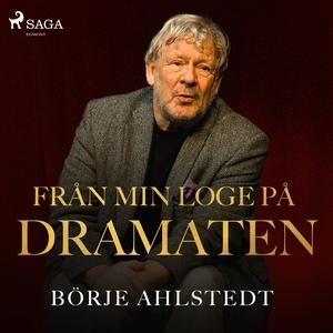 Från min loge på Dramaten (ljudbok) av Börje Ah