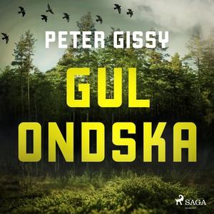 Gul Ondska (ljudbok) av Peter Gissy