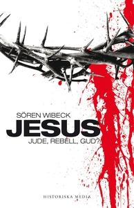 Jesus : jude, rebell, gud? (ljudbok) av Sören W