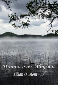 Dimma över Albysjön (ljudbok) av Lilian O. Mont