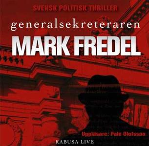 Generalsekreteraren (ljudbok) av Mark Fredel