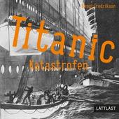 Titanic - Katastrofen / Lättläst
