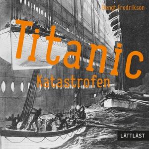 Titanic - Katastrofen (ljudbok) av Bengt Fredri