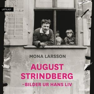 August Strindberg - Bilder ur hans liv / Lättlä