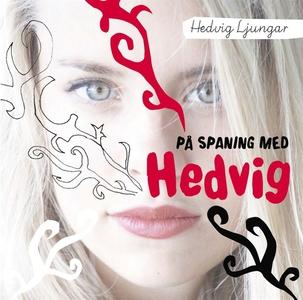 På spaning med Hedvig (ljudbok) av Hedvig Ljung