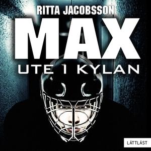 Max - Ute i kylan / Lättläst (ljudbok) av Ritta