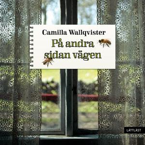 På andra sidan vägen (ljudbok) av Camilla Wallq