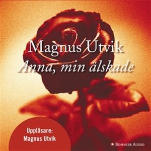 Anna, min älskade (ljudbok) av Magnus Utvik