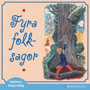 Fyra folksagor (ljudbok) av Flera författare
