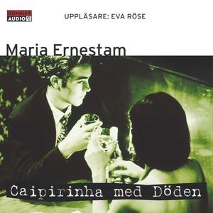 Caipirinha med Döden (ljudbok) av Maria Ernesta