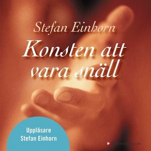 Konsten att vara snäll (ljudbok) av Stefan Einh
