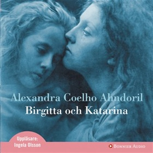Birgitta och Katarina (ljudbok) av Alexandra Co