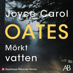 Mörkt vatten (ljudbok) av Joyce Carol Oates, Jo
