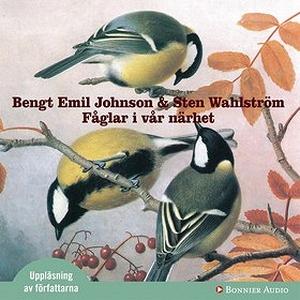 Fåglar i vår närhet (ljudbok) av Sten Wahlström