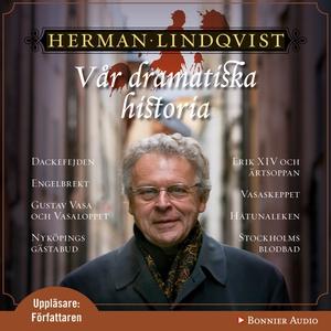 Vår dramatiska historia 1300-1632 (ljudbok) av