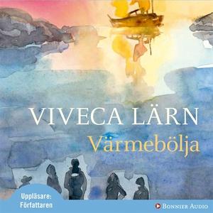 Värmebölja (ljudbok) av Viveca Lärn