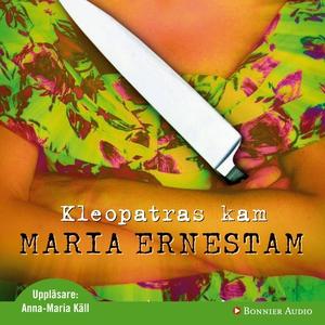 Kleopatras kam (ljudbok) av Maria Ernestam