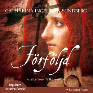 Förföljd (ljudbok) av Catharina Ingelman-Sundbe
