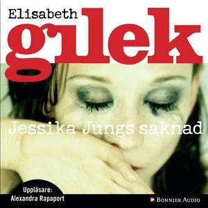 Jessika Jungs saknad (ljudbok) av Elisabeth Gil
