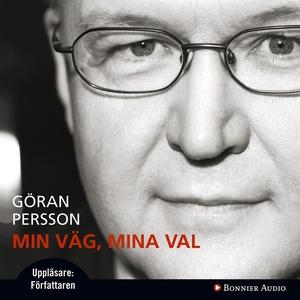 Min väg, mina val (ljudbok) av Göran Persson