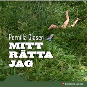 Mitt rätta jag (ljudbok) av Pernilla Glaser