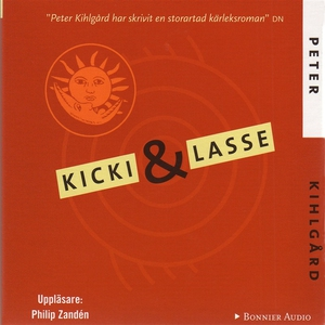 Kicki & Lasse (ljudbok) av Peter Kihlgård