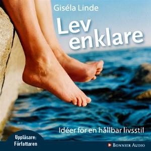 Lev enklare : Idéer för en hållbar livsstil (lj