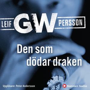 Den som dödar draken (ljudbok) av Leif GW Perss