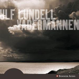 Vädermannen (ljudbok) av Ulf Lundell